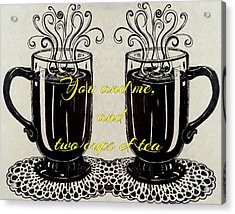 You And Me, And Two Cups Of Tea Acrylic Print