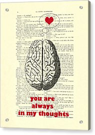 You Are Always In My Thoughts Acrylic Print