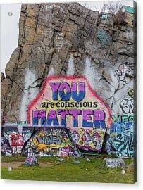 You Are Conscious Matter Acrylic Print