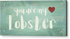 Acrylic Print featuring the digital art You Are My Lobster by Jaime Friedman