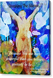 You Are Powerful Acrylic Print by Alma Yamazaki