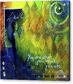 You Are What You Think Acrylic Print
