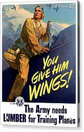 You Give Him Wings - Ww2 Acrylic Print by War Is Hell Store
