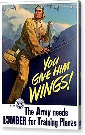 You Give Him Wings - Ww2 Acrylic Print