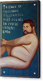 You'll Get Fat Acrylic Print by Matthew Lake