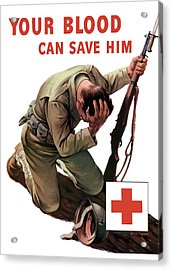 Your Blood Can Save Him - Ww2 Acrylic Print