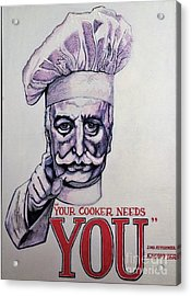 Your Cooker Needs You Acrylic Print