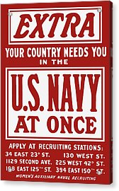 Your Country Needs You In The Us Navy Acrylic Print by War Is Hell Store