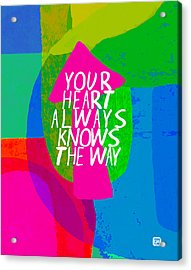 Your Heart Always Knows The Way Acrylic Print