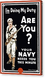 Your Navy Needs You This Minute Acrylic Print