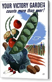 Your Victory Garden Counts More Than Ever Acrylic Print by War Is Hell Store