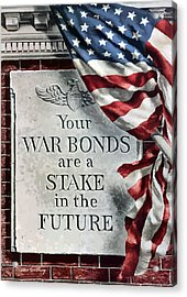Your War Bonds Are A Stake In The Future Acrylic Print