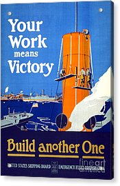 Your Work Means Victory Vintage Wwi Poster Acrylic Print by Carsten Reisinger