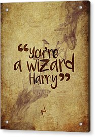 You're A Wizard Harry Acrylic Print