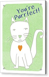 You're Purrfect- Art By Linda Woods Acrylic Print by Linda Woods
