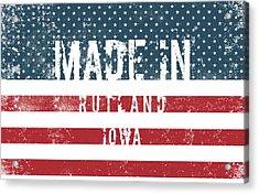 Made In Rutland, Iowa Acrylic Print