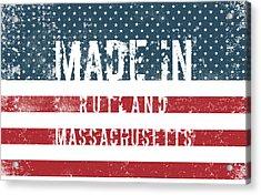 Made In Rutland, Massachusetts Acrylic Print