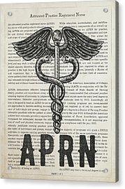 Advanced Practice Registered Nurse Gift Idea With Caduceus Illus Acrylic Print