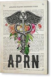 Advanced Practice Registered Nurse Graduation Gift Acrylic Print