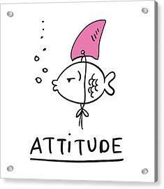 Attitude - Baby Room Nursery Art Poster Print Acrylic Print