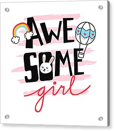 Awesome Girl - Baby Room Nursery Art Poster Print Acrylic Print