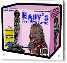 Baby's First Witch Hunt Acrylic Print