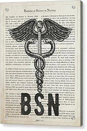 Bachelor Of Science In Nursing Gift Idea With Caduceus Illustrat Acrylic Print