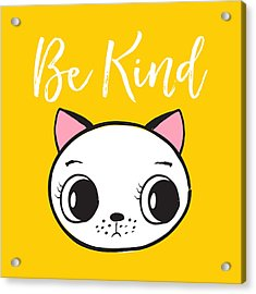 Be Kind - Baby Room Art Poster Print Acrylic Print