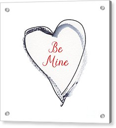 Be Mine Acrylic Print
