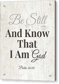 Be Still And Know That I Am God- Art By Linda Woods Acrylic Print
