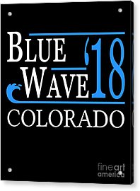 Blue Wave Colorado Vote Democrat 2018 Acrylic Print