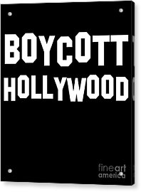 Boycott Hollywood Acrylic Print