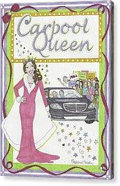 Carpool Queen Acrylic Print