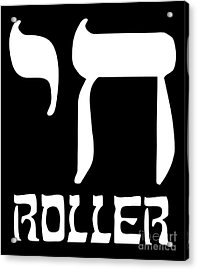 Acrylic Print featuring the digital art Chai Roller Funny Jewish High Roller by Flippin Sweet Gear