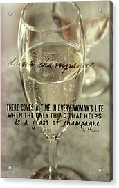 Champagne Therapy Quote Acrylic Print by JAMART Photography