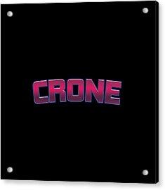 Crone Acrylic Print