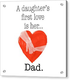 Daughters First Love Acrylic Print