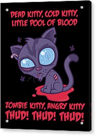 Dead Cold Angry Zombie Kitty Acrylic Print