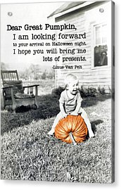 Dear Great Pumpkin Quote Acrylic Print by JAMART Photography