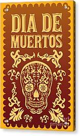 Dia De Muertos - Mexican Day Of The Acrylic Print