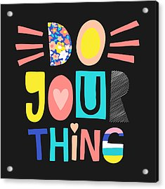 Do Your Thing - Baby Room Nursery Art Poster Print Acrylic Print