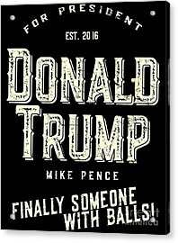Acrylic Print featuring the digital art Donald Trump Mike Pence 2016 Vintage by Flippin Sweet Gear
