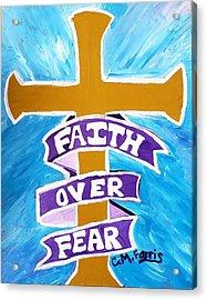 Faith Over Fear Cross  Acrylic Print