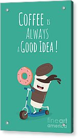 Funny Coffee With Donut On The Kick Acrylic Print by Serbinka