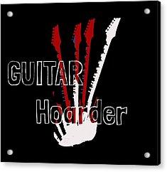 Guitar Hoarder Acrylic Print