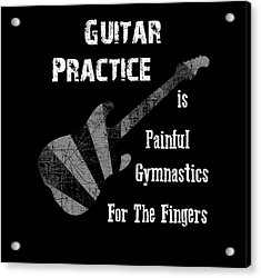 Guitar Practice Is Painful Acrylic Print