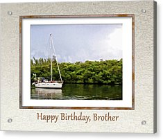 Happy Birthday, Brother Acrylic Print