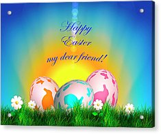 Happy Easter My Dear Friend Acrylic Print