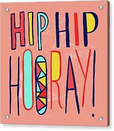 Hip Hip Hooray Acrylic Print