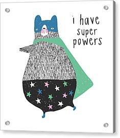 I Have Super Powers - Baby Room Nursery Art Poster Print Acrylic Print
